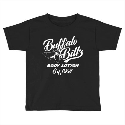 Buffalo Body Lotion Silence Of The Lambs Toddler T-shirt Designed By Bull Tees