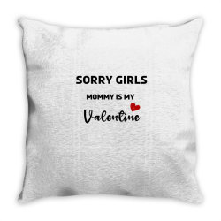 Cute Valentine Gift Sorry Girls Mommy Is My Valentine For Son Throw Pillow Designed By Kawla