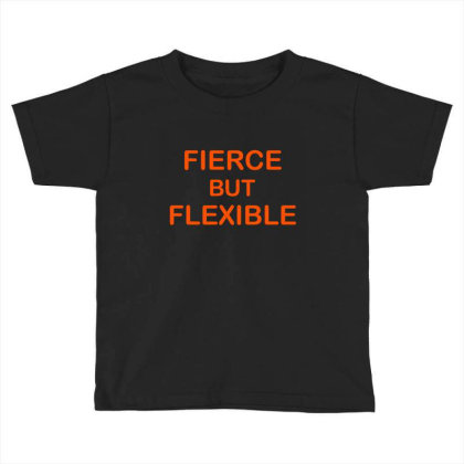Fierce & Flexible Toddler T-shirt Designed By Chiks