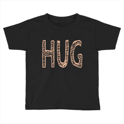 Hug Toddler T-shirt Designed By Fahmifutri17