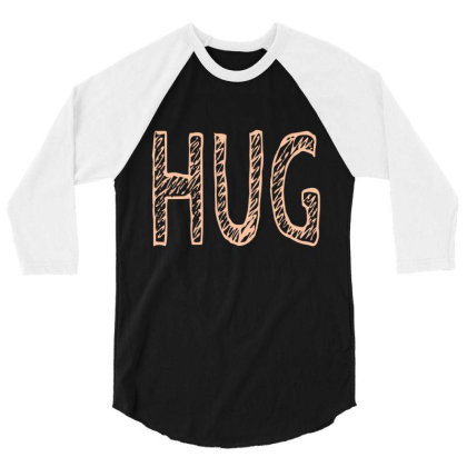 Hug 3/4 Sleeve Shirt Designed By Fahmifutri17
