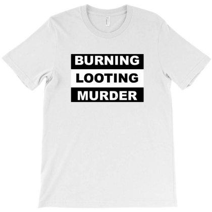 Burn Loot Murder Logo T-shirt Designed By Ariepjaelanie