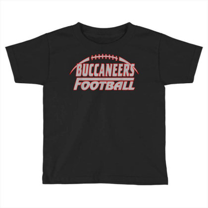 Buccaneers  Football Buccaneers  Football  T Shirt Toddler T-shirt Designed By Ryan2204