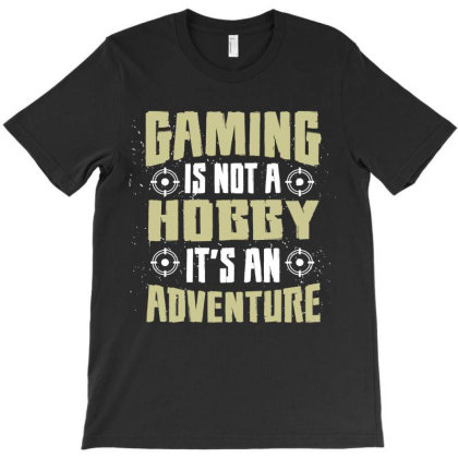 Gaming Hobby Adventure T-shirt Designed By Chiks