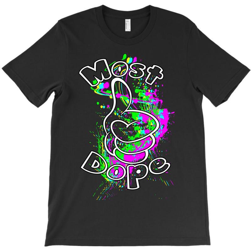 Mostdope Color T-shirt | Artistshot