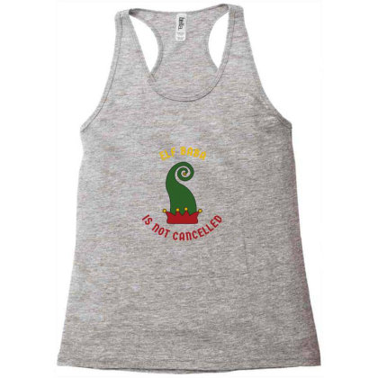 Elf Baba Is Not Cancelled Racerback Tank Designed By Favorite