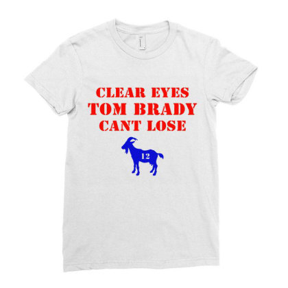 Clear Eyes Tom Brady Cant Lose Ladies Fitted T-shirt Designed By Melissa Store