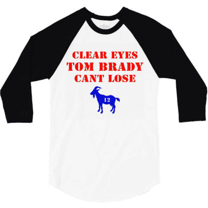 Clear Eyes Tom Brady Cant Lose 3/4 Sleeve Shirt Designed By Melissa Store