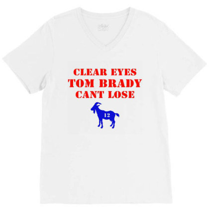 Clear Eyes Tom Brady Cant Lose V-neck Tee Designed By Melissa Store