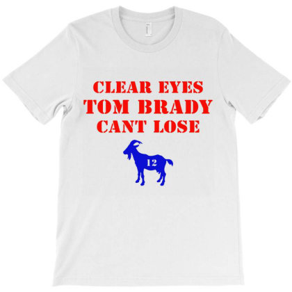 Clear Eyes Tom Brady Cant Lose T-shirt Designed By Melissa Store