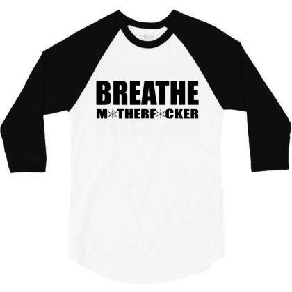 Breathe 3/4 Sleeve Shirt Designed By Jacqueline Tees