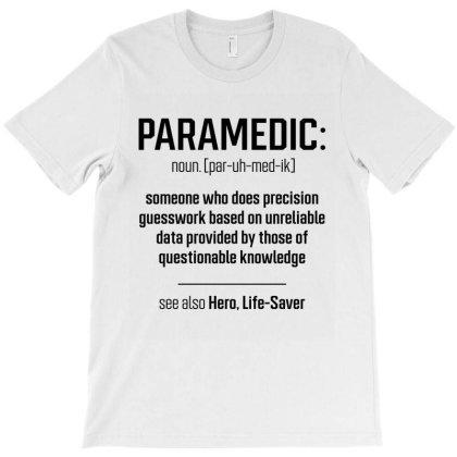 Paramedic Definition - Jobs Gift Occupation T-shirt Designed By Diogo Calheiros