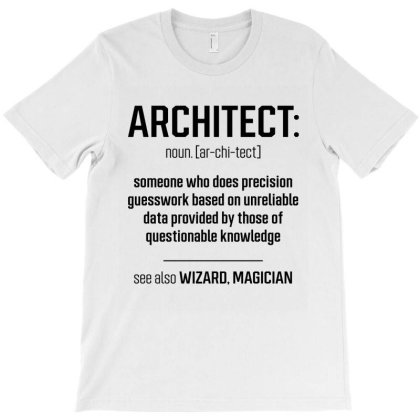 Architect Definition - Jobs Gift Occupation T-shirt Designed By Diogo Calheiros