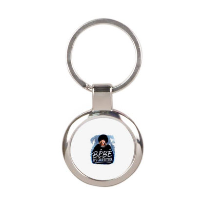 Moira Rose   Bebe It's Cold Outside Round Keychain Designed By Garden Store