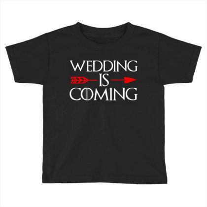 Wedding Is Coming Toddler T-shirt Designed By Zita Art
