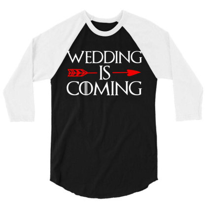 Wedding Is Coming 3/4 Sleeve Shirt Designed By Zita Art