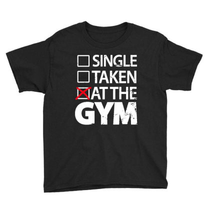 Single Taken At The Gym Youth Tee Designed By Designtees