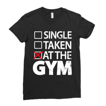 Single Taken At The Gym Ladies Fitted T-shirt Designed By Designtees