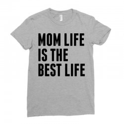 Mom Life Is The Best Life Ladies Fitted T-Shirt | Artistshot