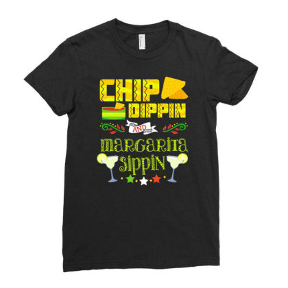 Chip Dippin And Margarita Sippin For Cinco De Mayo Ladies Fitted T-shirt Designed By Ngaart