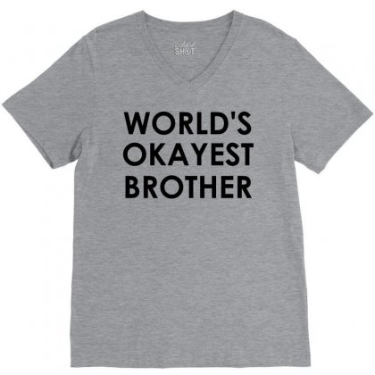 World's Okayest Brother V-neck Tee Designed By Sabriacar