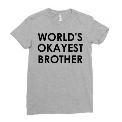 World's Okayest Brother Ladies Fitted T-shirt Designed By Sabriacar