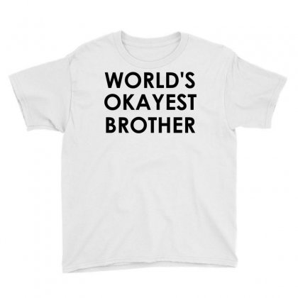 World's Okayest Brother Youth Tee Designed By Sabriacar