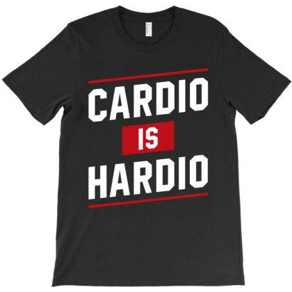 Cardio Is Hardio - Motivation Workout T-shirt Designed By Diogo Calheiros