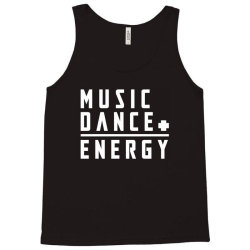 music plus dance is energy Tank Top | Artistshot