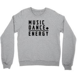 music plus dance is energy Crewneck Sweatshirt   Artistshot