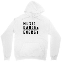 music plus dance is energy Unisex Hoodie   Artistshot