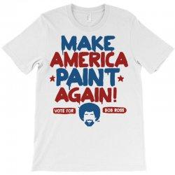 Painter Bob Ross Make America Paint Again T-Shirt | Artistshot