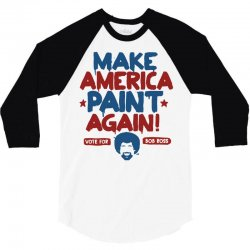 Painter Bob Ross Make America Paint Again 3/4 Sleeve Shirt | Artistshot