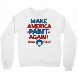 Painter Bob Ross Make America Paint Again Crewneck Sweatshirt | Artistshot