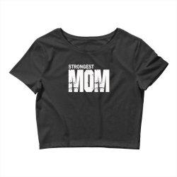 strongest mum Crop Top | Artistshot