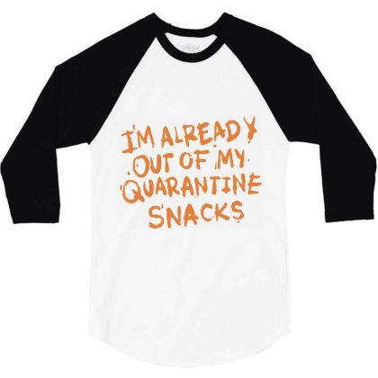 Quarantine Snacks 3/4 Sleeve Shirt Designed By Wowotees
