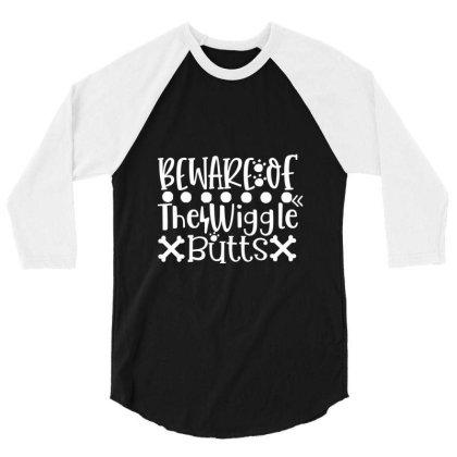 Beware Of The Wiggle Butts White 3/4 Sleeve Shirt Designed By Kahvel