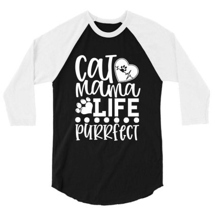 Cat Mama Life Is Purrfect White 3/4 Sleeve Shirt Designed By Kahvel
