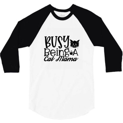 Busy Being A Cat Mama 01 3/4 Sleeve Shirt Designed By Kahvel