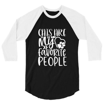 Cats Are My Favorite People White 3/4 Sleeve Shirt Designed By Kahvel