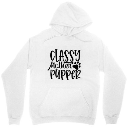 Classy Mother Pupper 01 Unisex Hoodie Designed By Kahvel