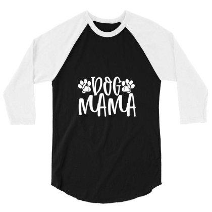 Dog Mama White 3/4 Sleeve Shirt Designed By Kahvel
