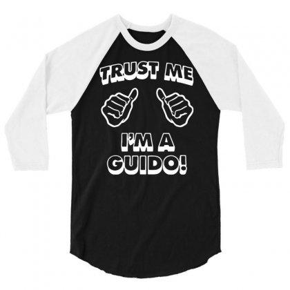Trust Me Guido 3/4 Sleeve Shirt Designed By Mdk Art