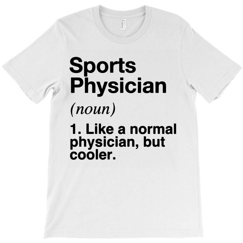 Sports Physician Defined   Funny Definition T-shirt   Artistshot