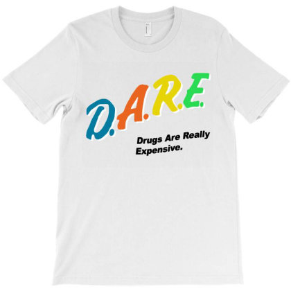 Drugs Are Really Expensive T-shirt Designed By Woko Art