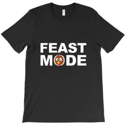 Feast Mode T-shirt Designed By Fahav