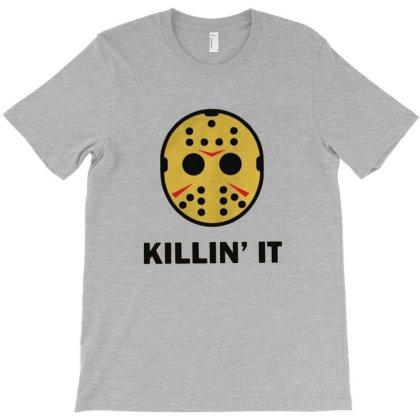 Killin It T-shirt Designed By Fahav