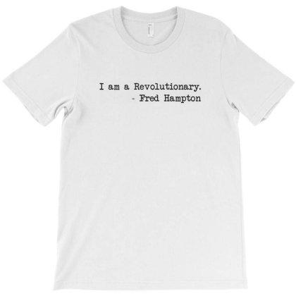 I Am A Revolutionary Fred Hampton T-shirt Designed By Parody Quote Design