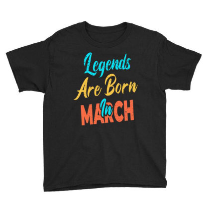Legends Are Born In March Youth Tee Designed By Qudkin