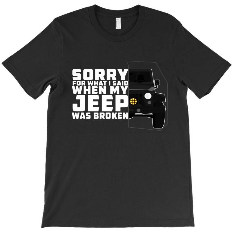 Funny Said Jeep Was Broken T-shirt | Artistshot